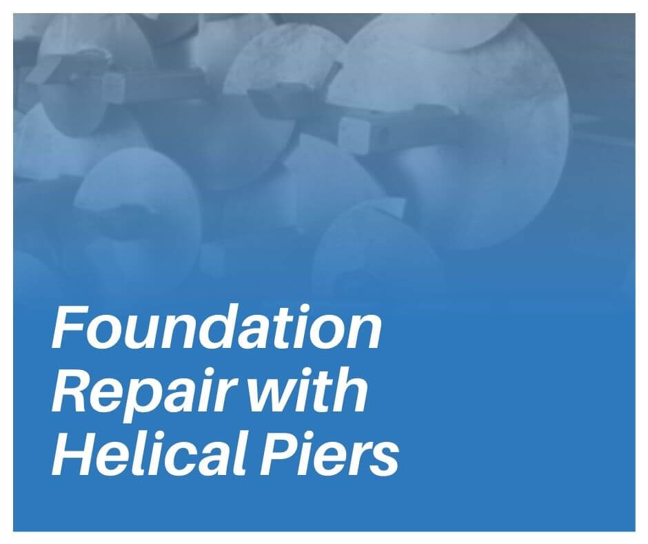 Foundation Repairs with Helical Piers